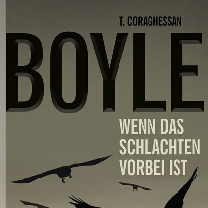 """""""Wenn das Schlachten vorbei ist"""" von T. C. Boyle – Ein Ökothriller"""