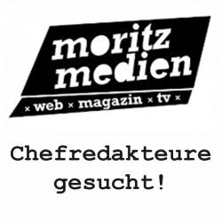 Neue Chefs für das moritz-Magazin und moritzTV gesucht