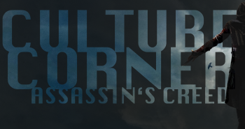 Culture Corner Pt. 23: Assassin's Creed