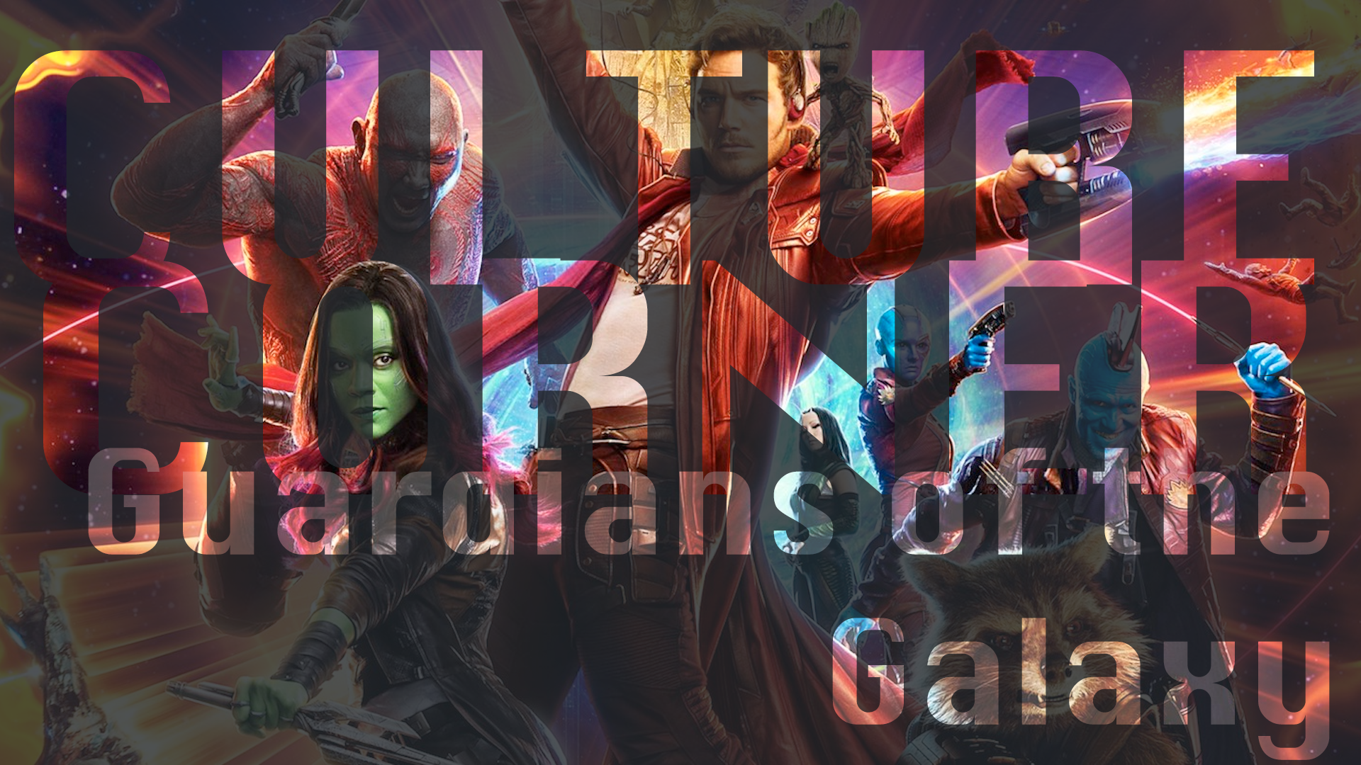 Culture Corner Pt. 32: Guardians of the Galaxy Vol. 2