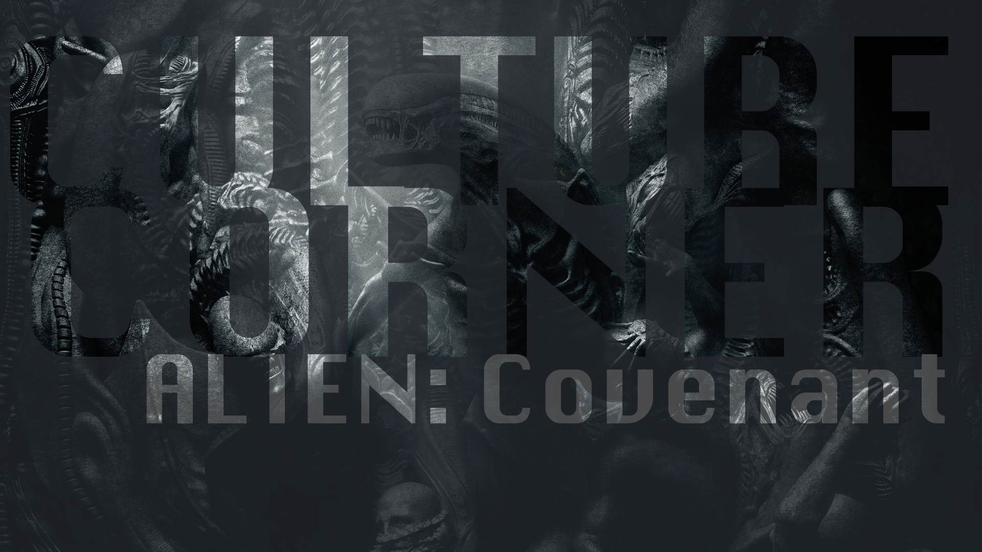 Culture Corner Pt. 35: Alien: Covenant
