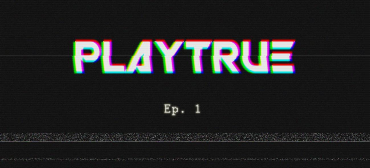 Playtrue Ep. 1 – Am Abgrund einer Utopie