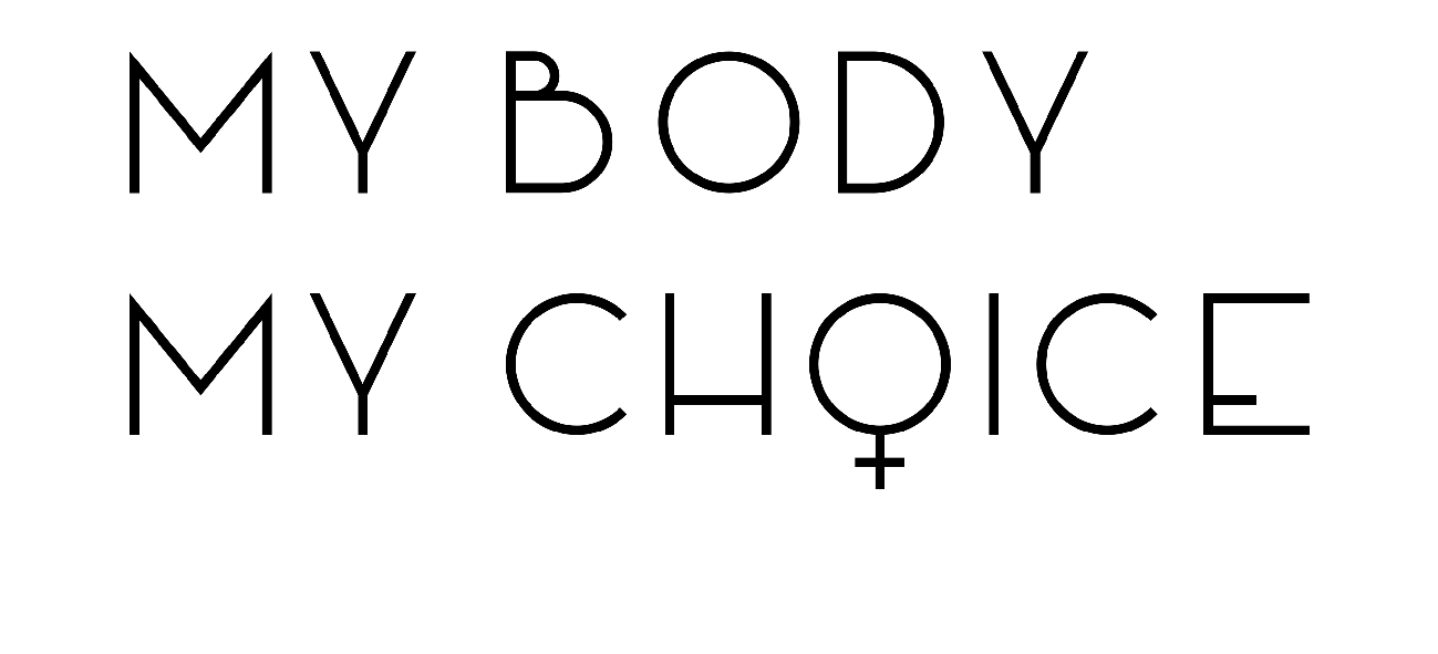 My Body, my Choice!