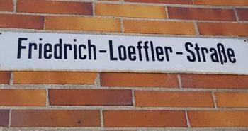 Greifswalder Straßen und ihre Geschichten Part V:  Friedrich August Johannes Loeffler
