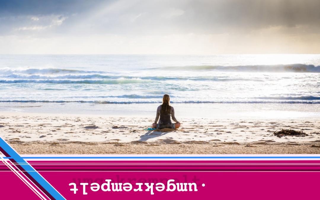 Umgekrempelt: Sieben Tage Meditation